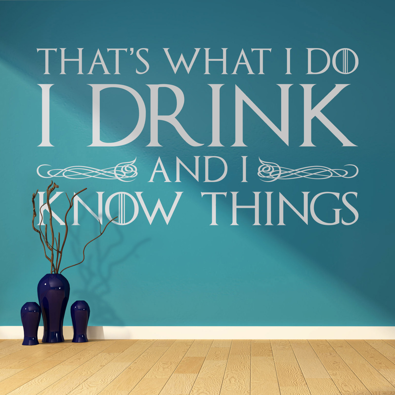 Game Of Thrones Tyrion Lannister I Drink Wine I Know Things